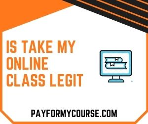 Is Take My Online Class Legit